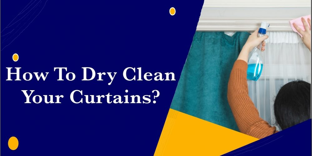 How To Dry Clean Your Curtains?