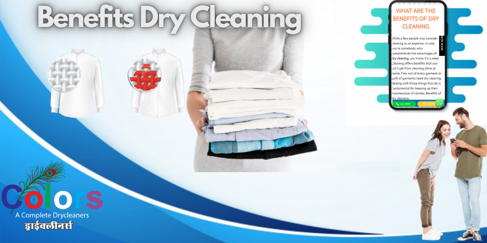WHAT ARE THE BENEFITS OF DRY CLEANING