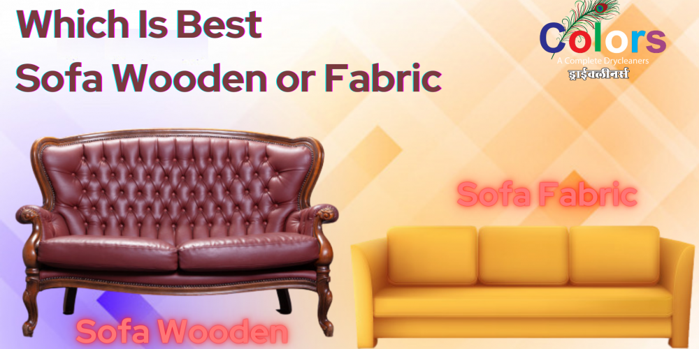 Which Is Best Sofa Wooden or Fabric