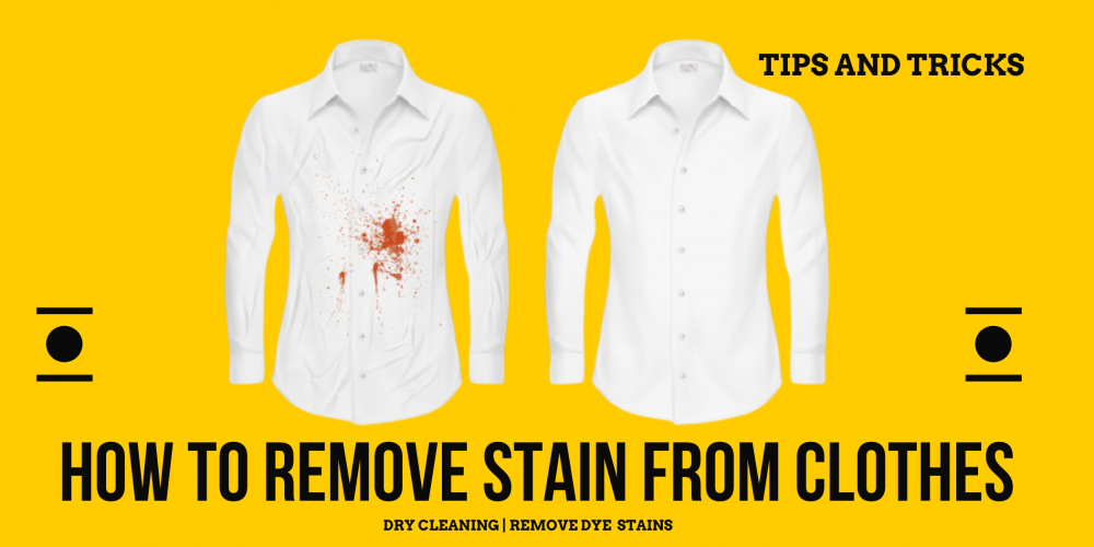 HOW TO REMOVE STAIN FROM CLOTHES