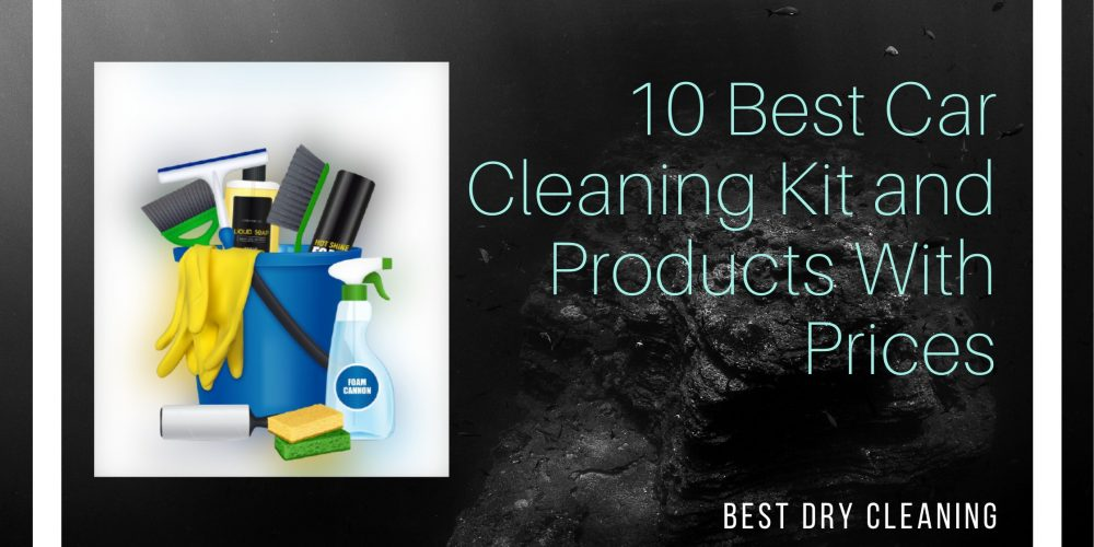 10 Best Car Cleaning Kit and Products With Prices