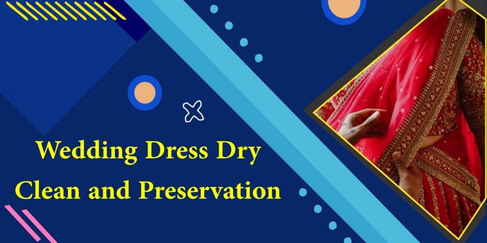 Wedding Dress Dry Clean and Preservation