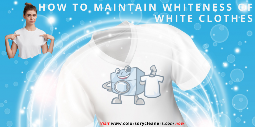 HOW TO MAINTAIN WHITENESS OF WHITE CLOTHES