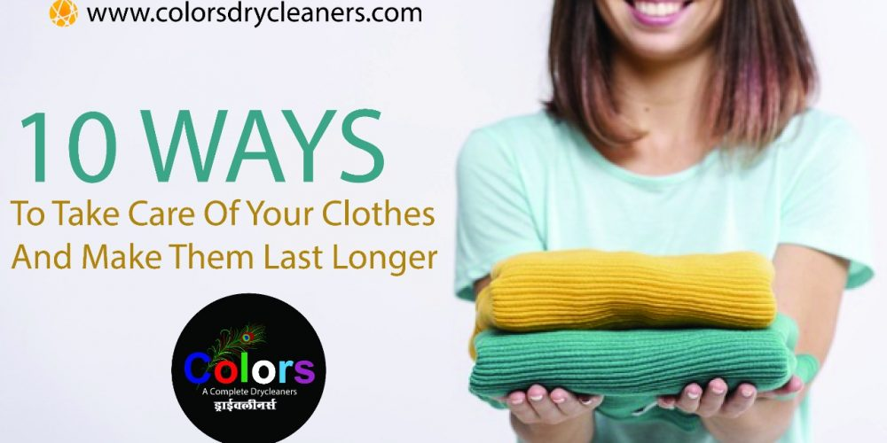 10 Ways to Take Care of Your Clothes and Make Them Last Longer